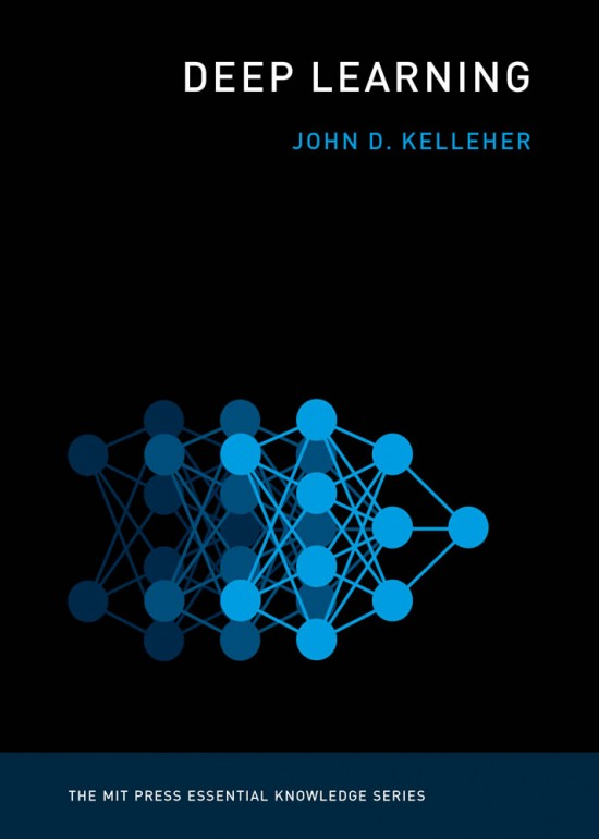 Deep Learning (MIT Press Essential Knowledge series) 1st Edition (2019)