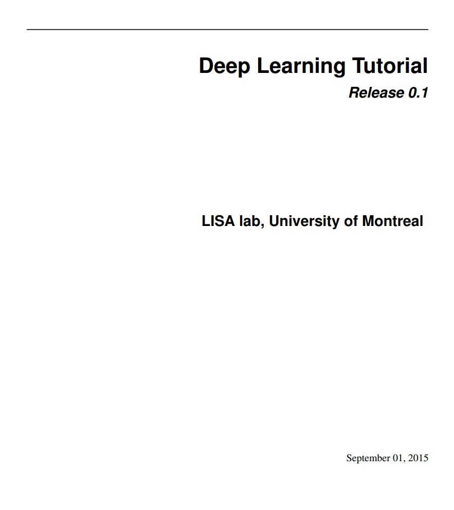 Deep Learning Tutorial By LISA Lab, University of Montreal Release 0.1