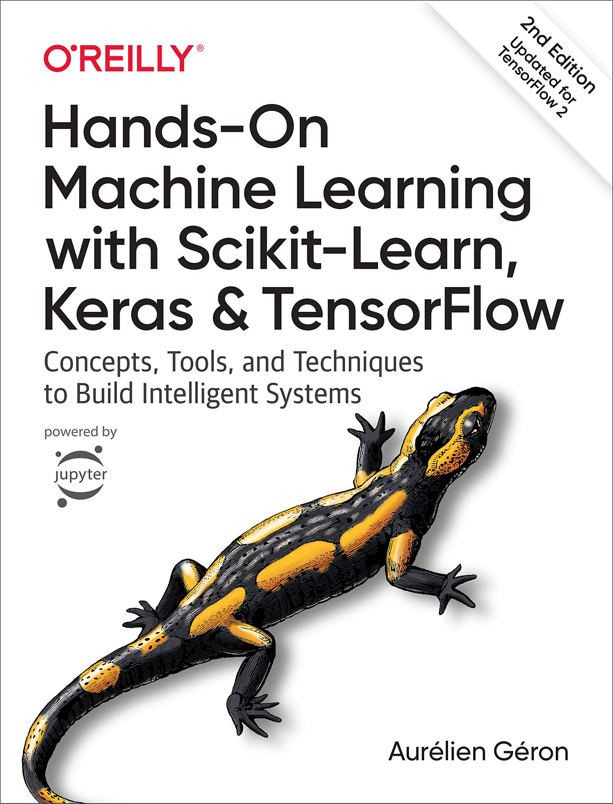 Hands-On Machine Learning with Scikit-Learn, Keras, and TensorFlow: Concepts, Tools, and Techniques to Build Intelligent Systems 2nd Edition