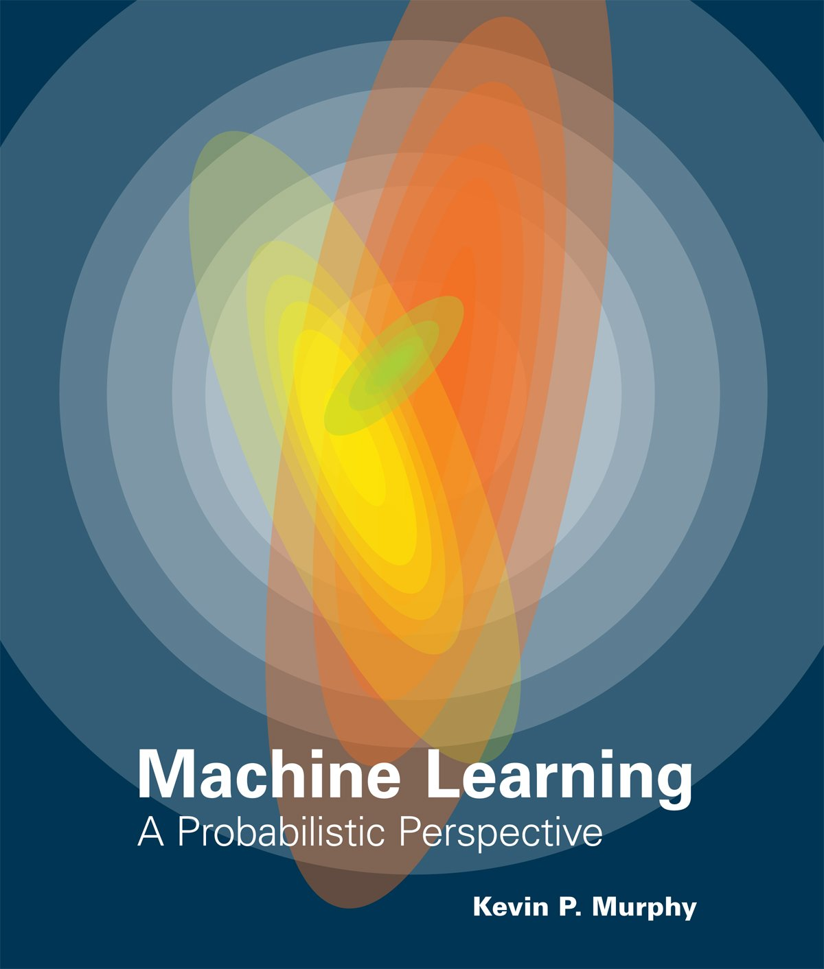 Machine Learning: A Probabilistic Perspective (Adaptive Computation and Machine Learning Series) 1st Edition