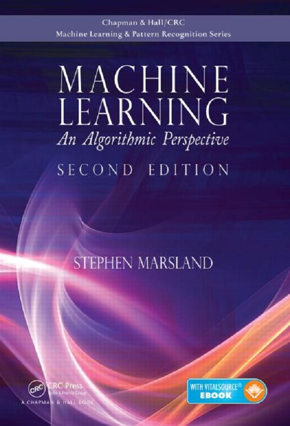 Machine Learning An Algorithmic Perspective Second Edition Chapman Hallcrc Machine Learni Chapman and Hall-Crc Machine Learning and Pattern Recognition Hardcover 28 Oct 2014