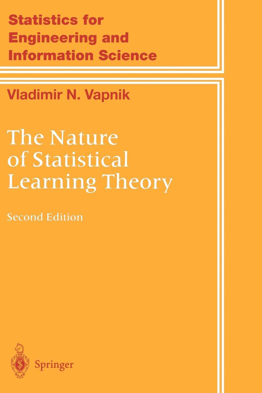 The Nature of Statistical Learning Theory (Information Science and Statistics) 2nd Edition (2000)