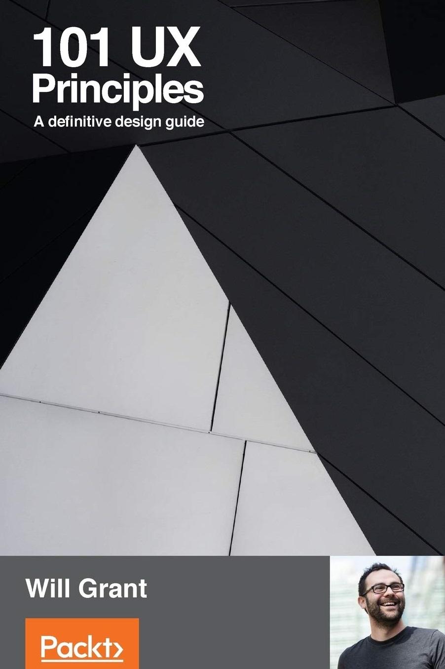 101 UX Principles A Definitive Design Guide 2018 Edition