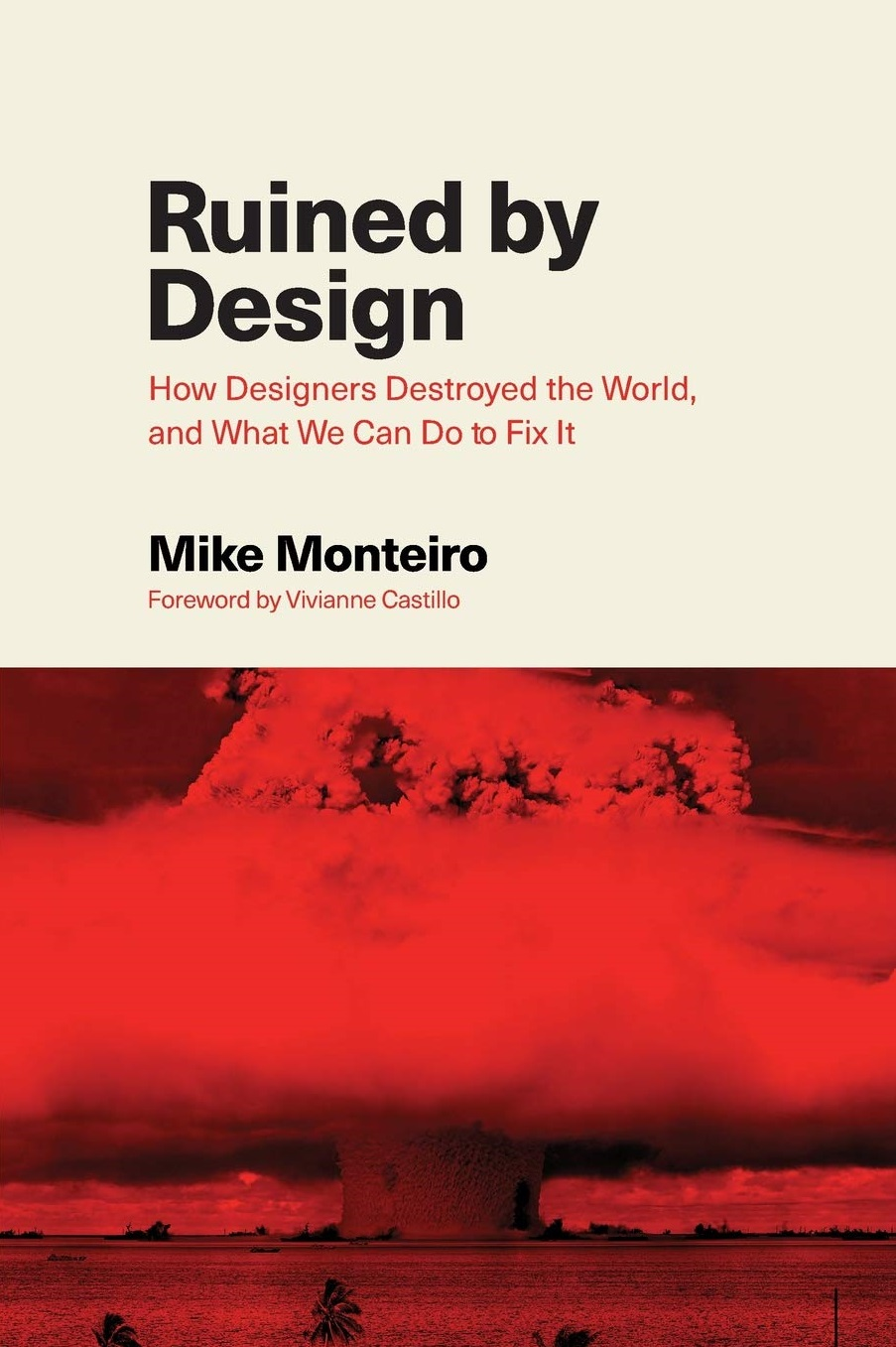 Ruined by Design How Designers Destroyed the World and What We Can Do to Fix It 2019 Edition