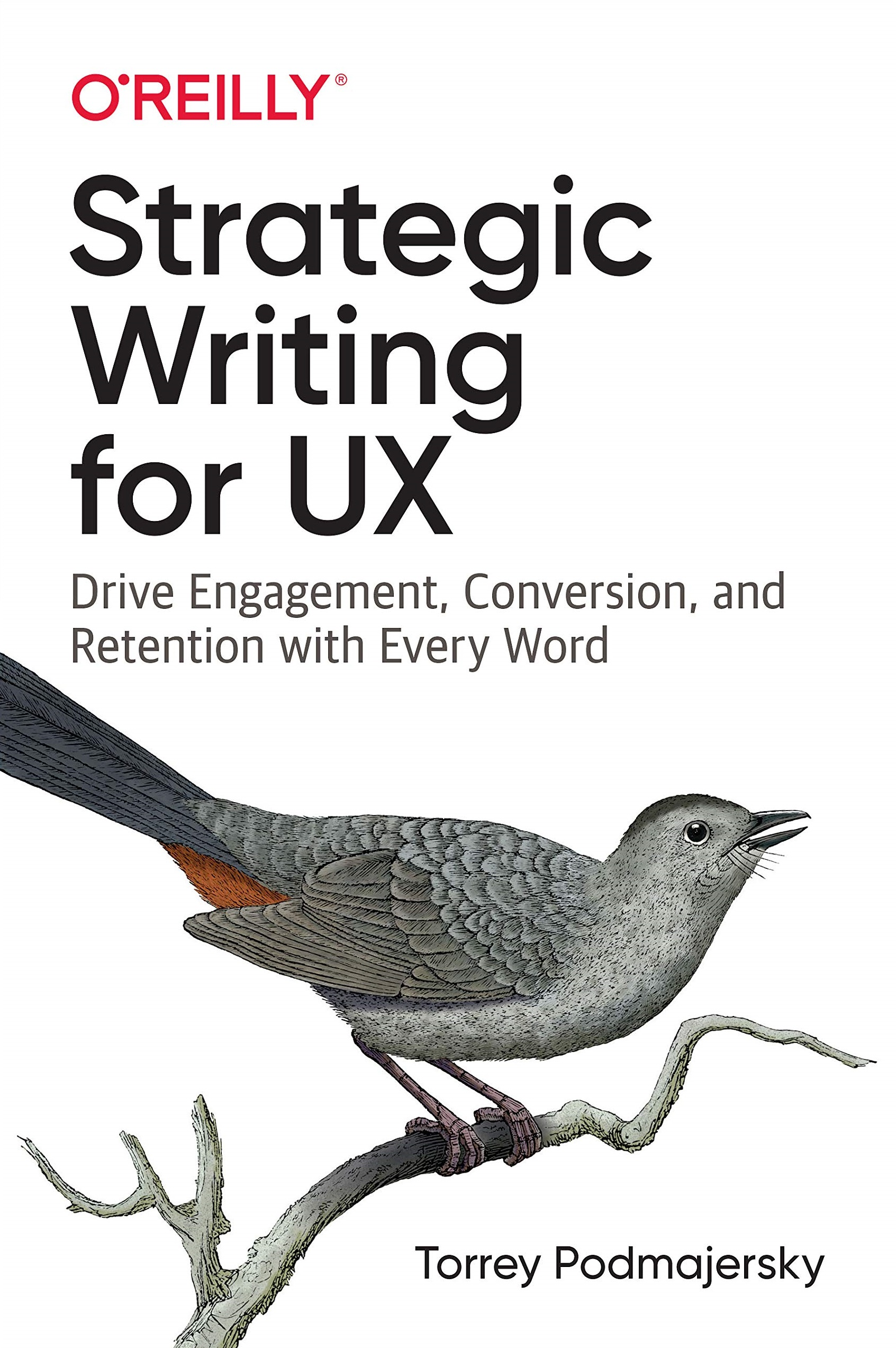 Strategic Writing for UX Drive Engagement, Conversion, and Retention with Every Word 1st Edition