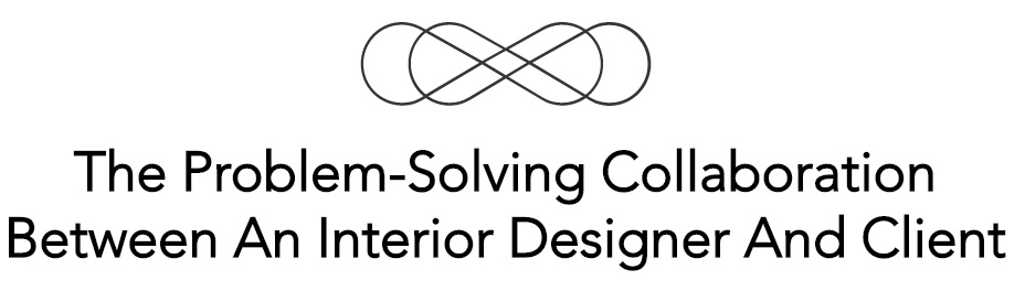 The Problem-Solving Collaboration Between An Interior Designer And Client