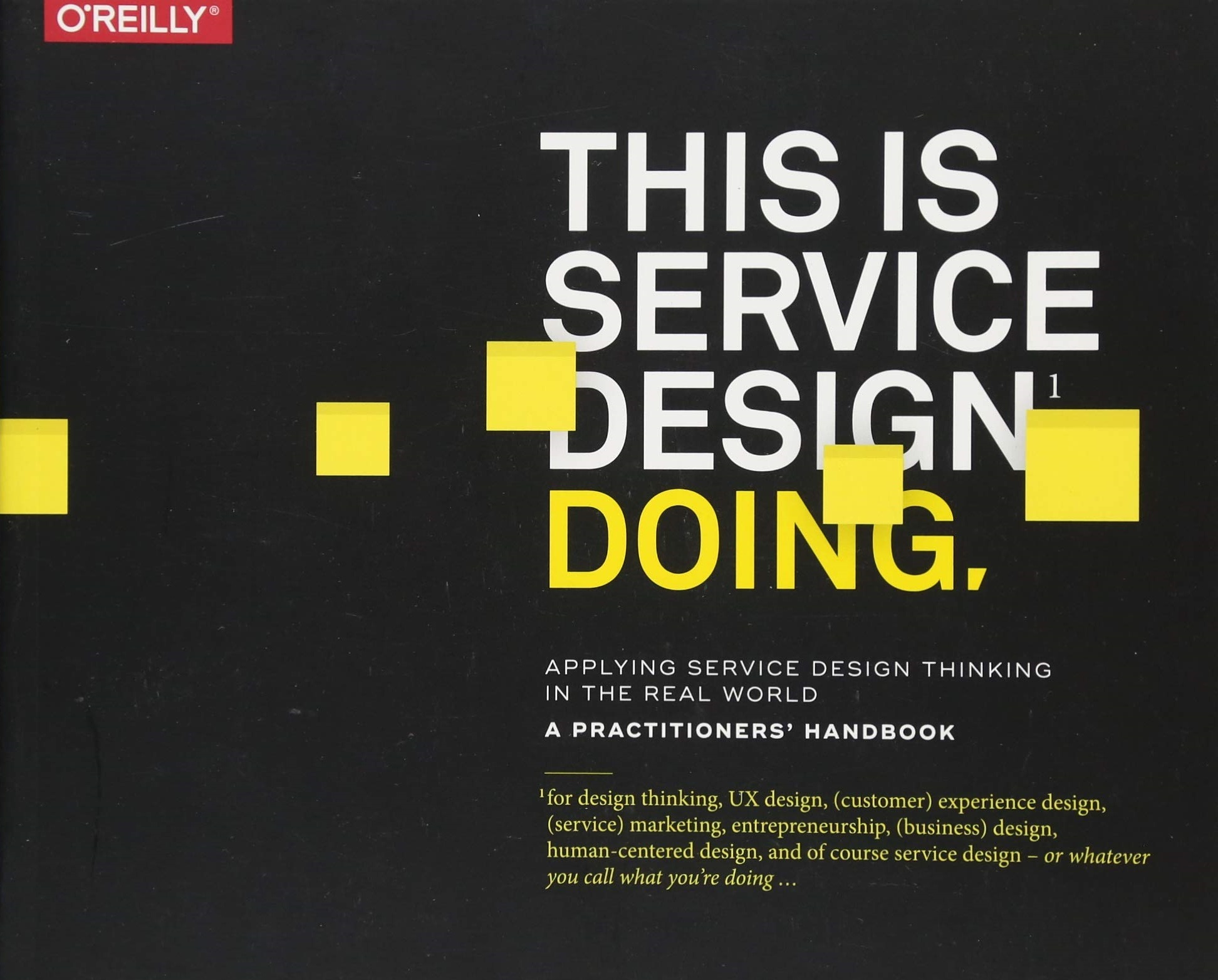 This Is Service Design Doing Applying Service Design Thinking in the Real World 1st Edition