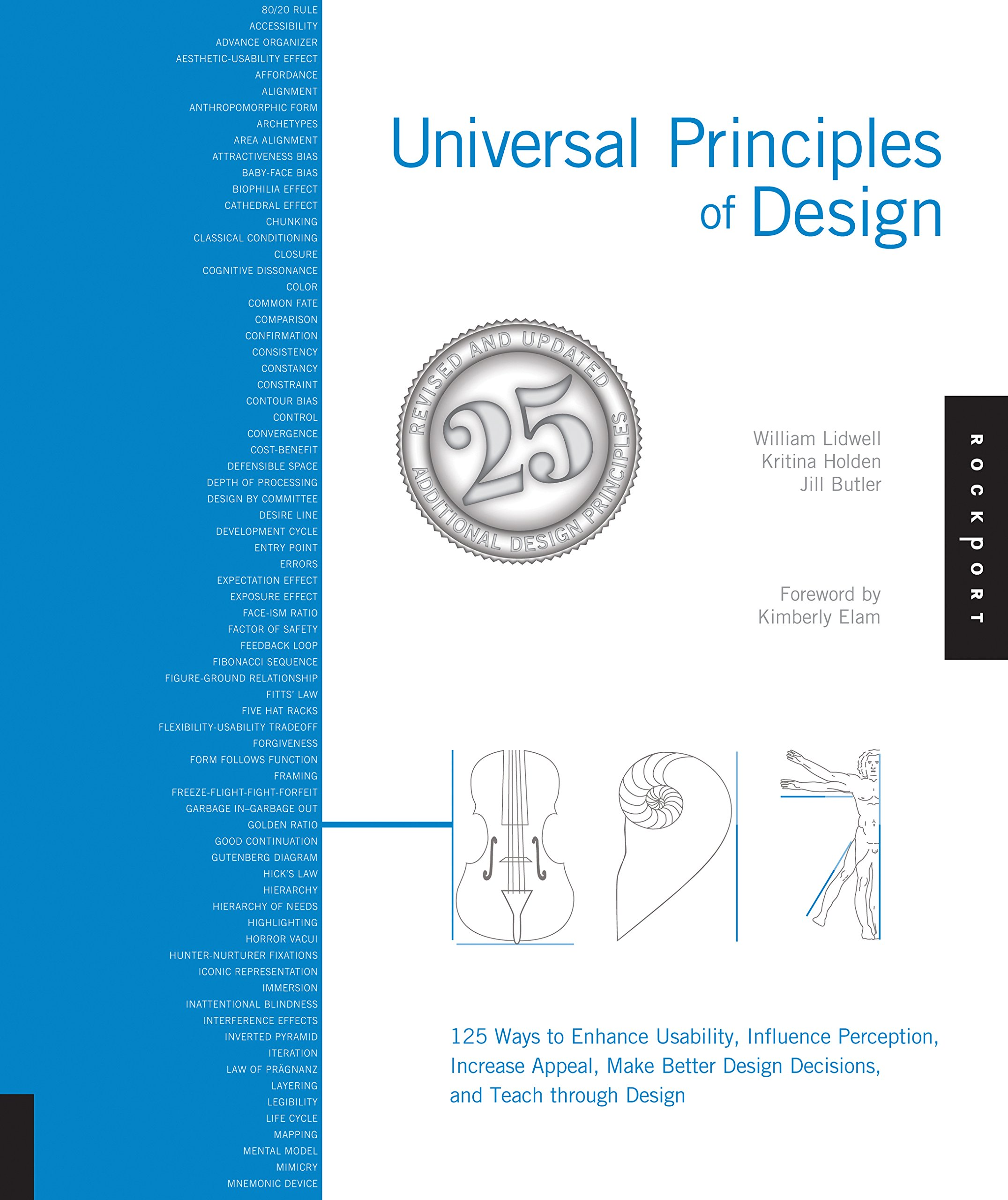 Universal Principles of Design, Revised and Updated 125 Ways to Enhance Usability, Influence Perception, Increase Appeal, Make Better Design Decisions, and Teach through Design Flexibound 2010 Edition