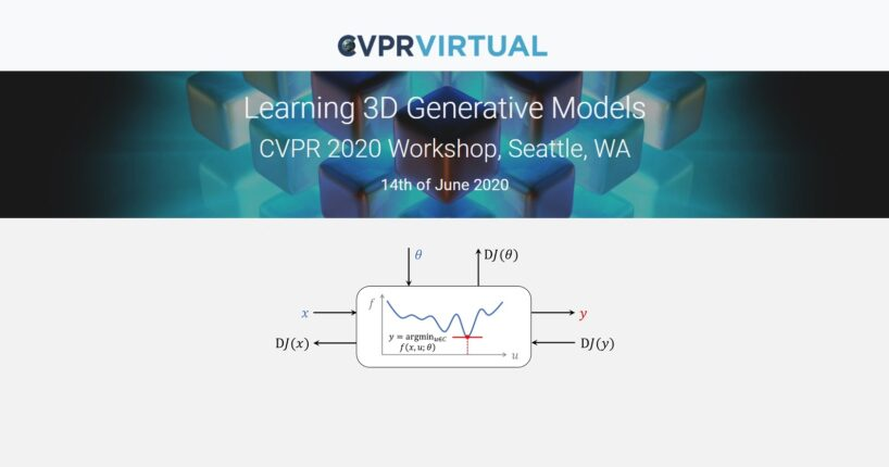 CVPR 2020 Learning 3D Generative Models Workshop