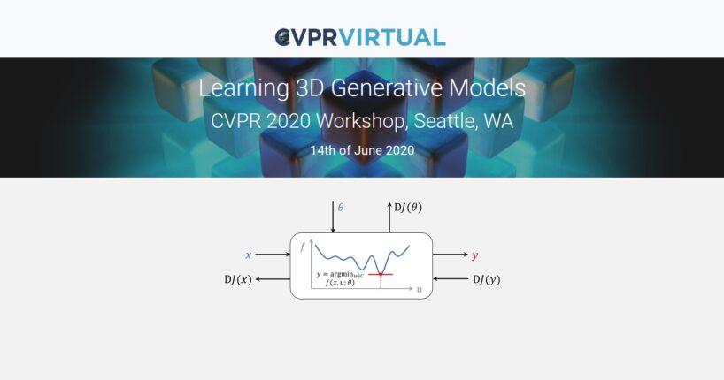 CVPR 2020 Learning 3D Generative Models Workshop